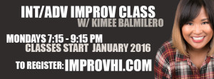 Int/Adv Improv with Kimee Balmilero @ Manoa Innovation Center | Honolulu | Hawaii | United States