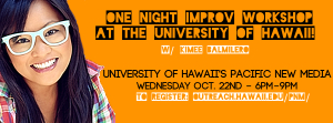 Improv as an Everyday Skill @ University of Hawaii - Krauss | Honolulu | Hawaii | United States